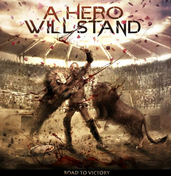 Дебютный альбом A HERO WILL STAND -  Road To Victory (2012)