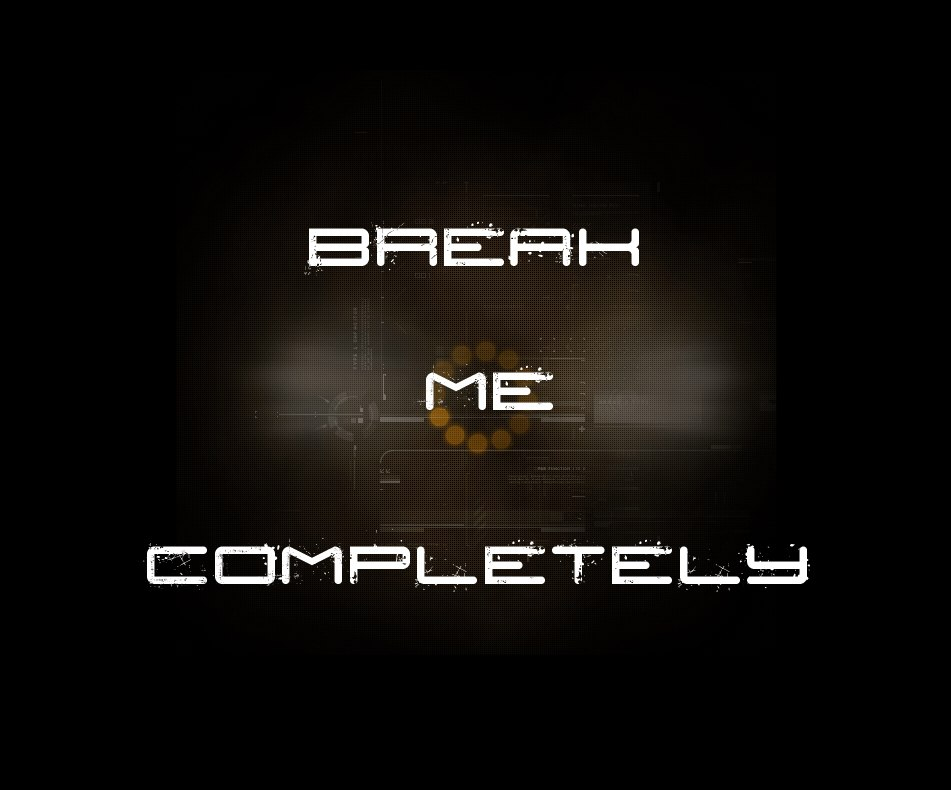Демо-треки BREAK ME COMPLETELY