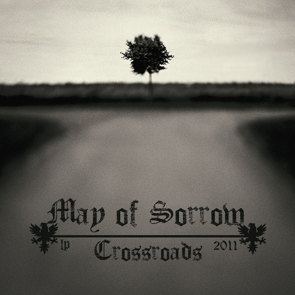 Новый альбом MAY OF SORROW - Crossroads (2011)