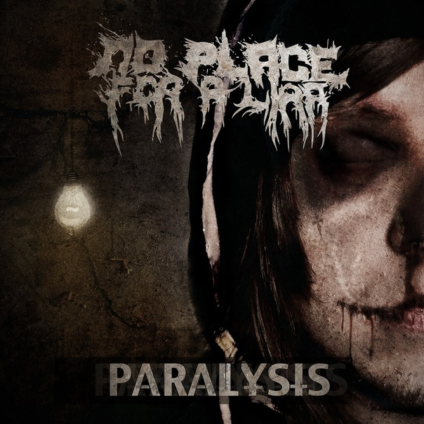 Дебютный альбом NO PLACE FOR A LIAR - Paralysis (2012)