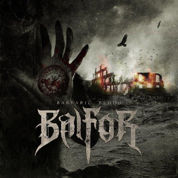 Вышел новый альбом BALFOR - Barbaric Blood (2010)