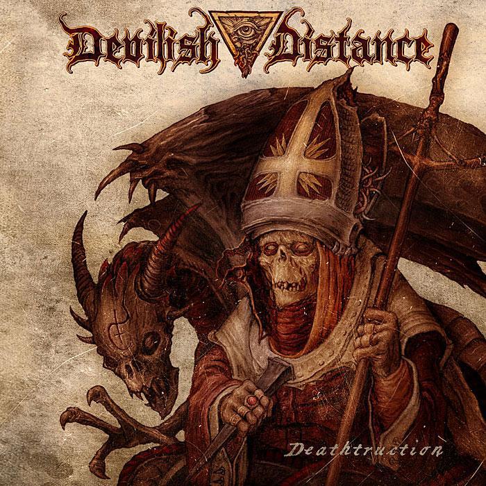 Подробности нового альбома DEVILISH DISTANCE - Deathtruction (2010)