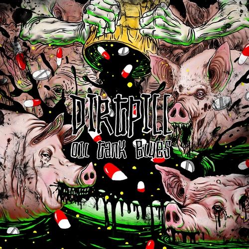 Дебютный альбом DIRTPILL - Oil Tank Blues (2011)