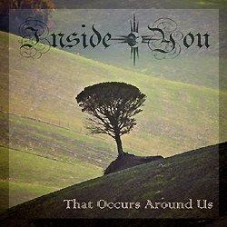 Подробности нового альбома INSIDE YOU - That Occurs Around Us (2011)