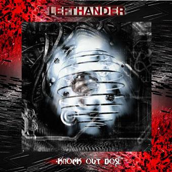 Доступен для скачивания новый альбом LEFTHANDER - Knock Out Dose (2011)