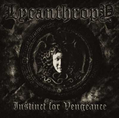 Вышел новый альбом LYCANTHROPY - Instinct For Vengeance (2011)
