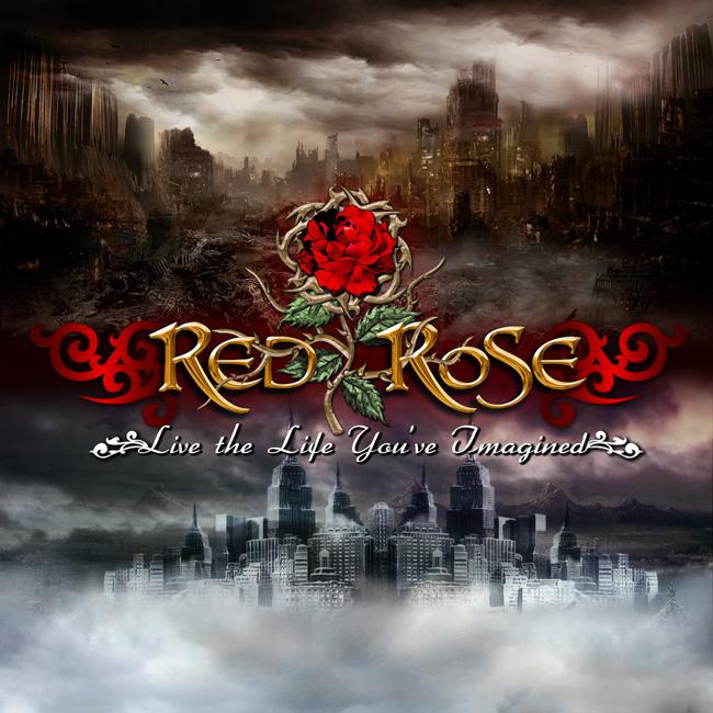 Подробности дебютного альбома RED ROSE - Live The Life You've Imagined (2010)