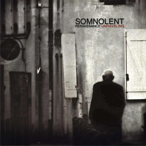 Вышел новый альбом SOMNOLENT - Renaissance Unraveling (2011)