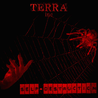 Доступен для скачивания новый EP группы TERRA INC. - Self-Destruction (2011)