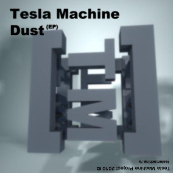 Доступен для скачивания дебютный EP группы TESLA MACHINE - Dust (2010)